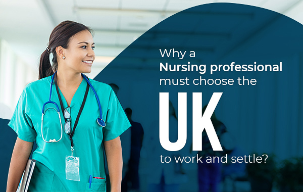 Why a Nursing professional must choose the UK to work