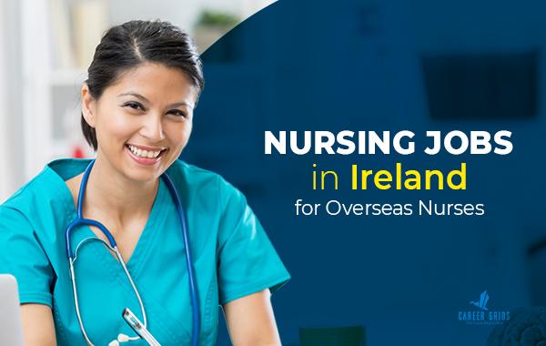 Nursing Jobs in Ireland For Overseas Nurses